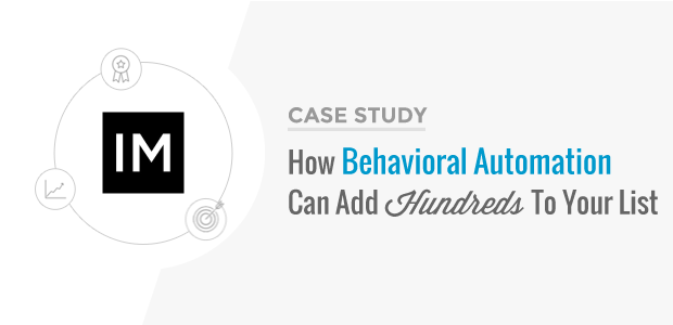 How IMSources uses behavioral automation to add hundreds to their list every month