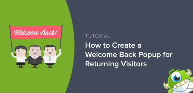 how to create a welcome back popup for returning visitors