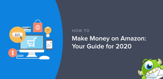 How to Make Money on Amazon: Your Guide for 2020