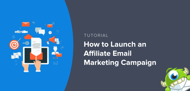 Affiliate Email Campaign Launch Featured Image