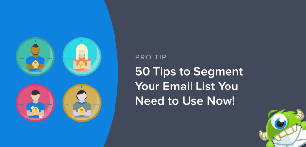 50 Email Segmentation Tips You Need To Use Now