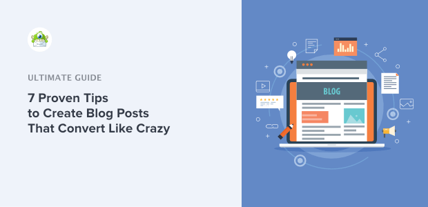 Proven Tips to Create Blog Posts That Convert Like Crazy