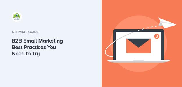 5 meilleures pratiques de marketing par courriel interentreprises que vous devez essayer