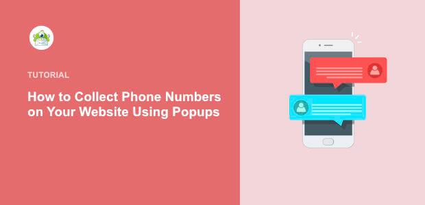 Comment collecter des numéros de téléphone sur votre site web en utilisant des popups