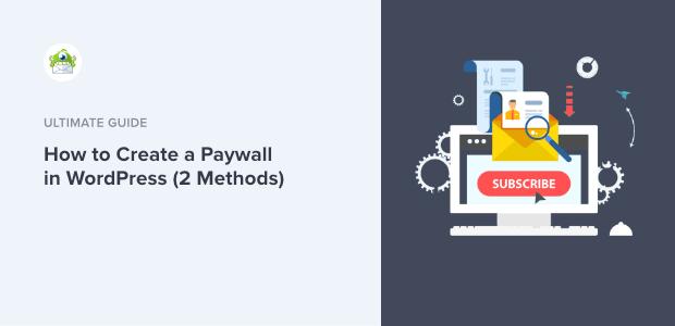Comment créer un paywall dans WordPress (2 méthodes)
