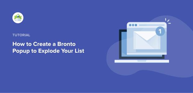 Comment créer un popup Bronto pour faire exploser votre liste