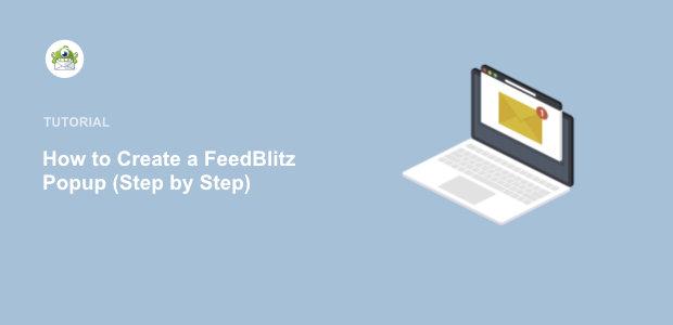 Comment créer un popup FeedBlitz pour enrichir votre liste