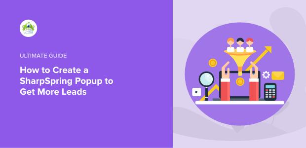 Comment créer un popup SharpSpring pour obtenir plus de pistes