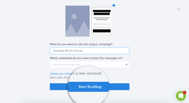 start building your campaign monitor popup
