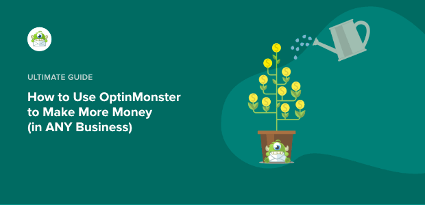 how to use optinmonster to make more money featured image