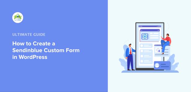 how to create a custom sendinblue form in wordpress