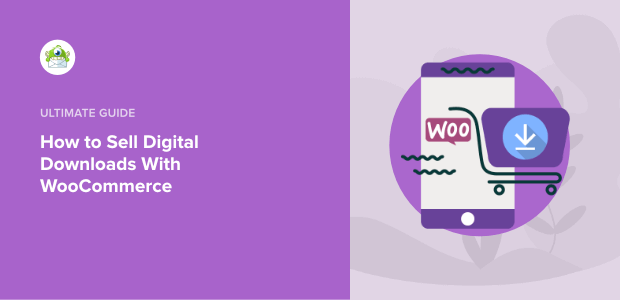 how to sell digital downloads with woocommerce featured image